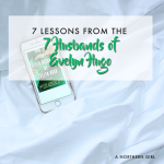 7 lessons from The Seven Husbands of Evelyn Hugo