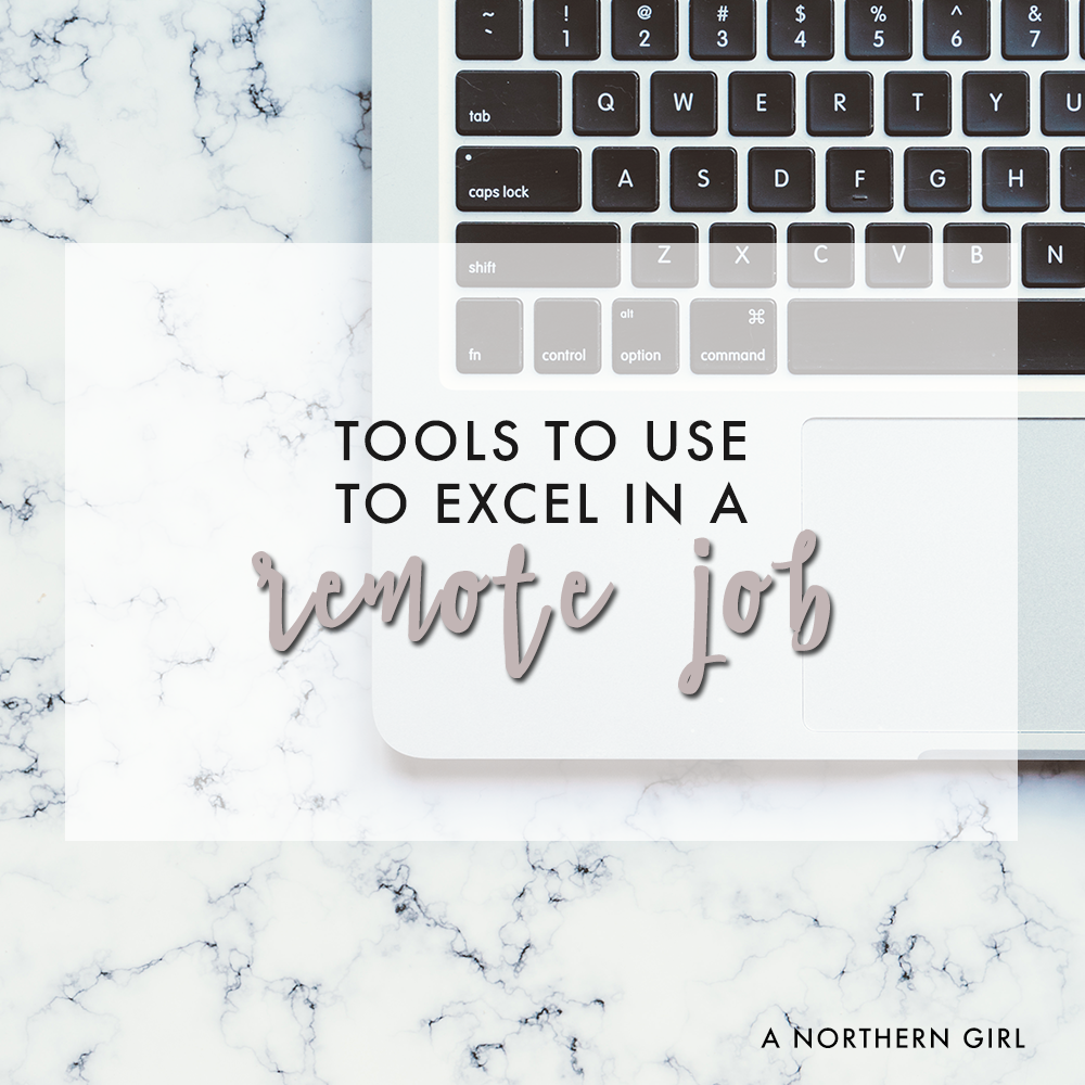 a northern girl tools to use to excel in a remote job a a northern girl tools to use to excel in a remote job a northern girl